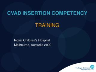 CVAD INSERTION COMPETENCY TRAINING