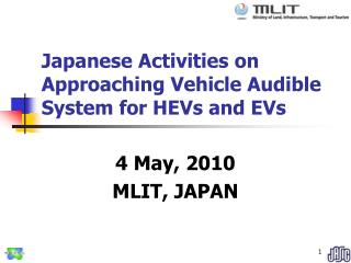 Japanese Activities on Approaching Vehicle Audible System for HEVs and EVs