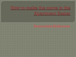 How to make the move in the Apartment Easier