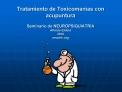 Tratamiento de Toxicoman as con acupuntura  Seminario de NEUROPSIQUIATRIA Alfredo Embid 2010 amcmh