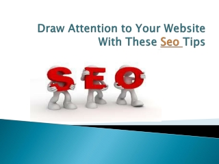 Draw Attention to Your Website With These Seo Tips