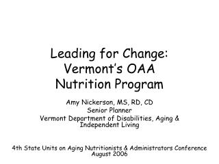 Leading for Change:  Vermont s OAA  Nutrition Program