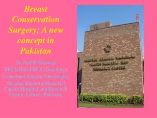 Breast Conservation Surgery A new concept in Pakistan