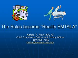 The Rules become  Reality EMTALA
