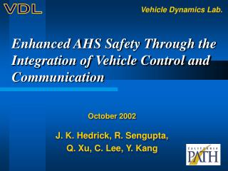 Enhanced AHS Safety Through the Integration of Vehicle Control and Communication