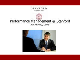 Performance Management  Stanford Pat Keating, LOE