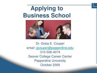Dr. Greta E. Couperemail: gcouperpepperdine.edu310-506-4074Seaver College Career CenterPepperdine UniversityOctober 2009