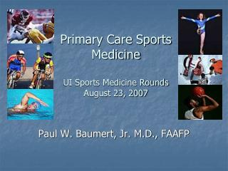 Primary Care Sports Medicine  UI Sports Medicine Rounds August 23, 2007