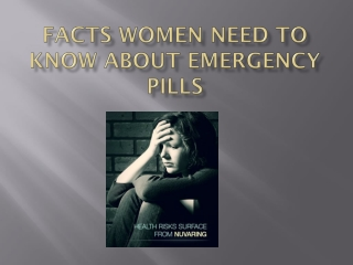 Facts Women Need to Know About Emergency Pills
