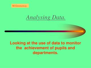 Analysing Data.