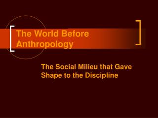 The World Before Anthropology