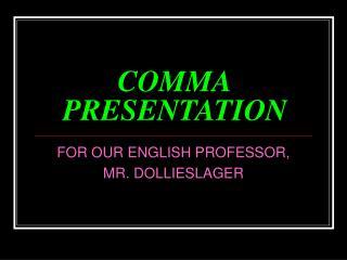 COMMA PRESENTATION