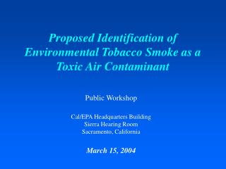Proposed Identification of Environmental Tobacco Smoke as a Toxic Air Contaminant