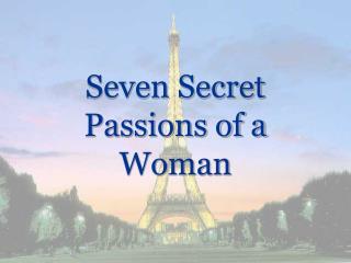 Seven Secret Passions of a Woman