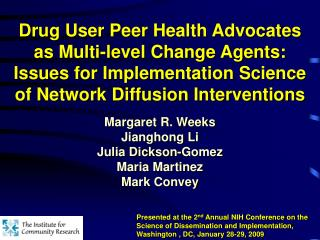 Drug User Peer Health Advocates as Multi-level Change Agents: Issues for Implementation Science of Network Diffusion Int