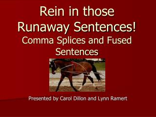 Rein in those Runaway Sentences Comma Splices and Fused Sentences