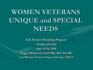 WOMEN VETERANS UNIQUE and SPECIAL NEEDS