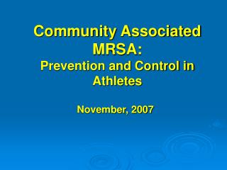 Community Associated MRSA: Prevention and Control in Athletes