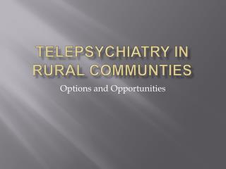 Telepsychiatry in Rural Communties