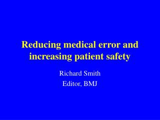 Reducing medical error and increasing patient safety
