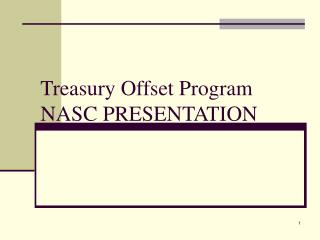 Treasury Offset Program NASC PRESENTATION