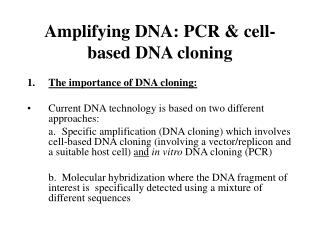 Amplifying DNA: PCR  cell-based DNA cloning