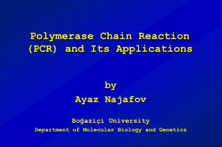 Polymerase Chain Reaction PCR and Its Applications