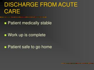 DISCHARGE FROM ACUTE CARE