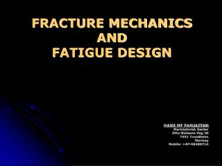FRACTURE MECHANICS AND FATIGUE DESIGN