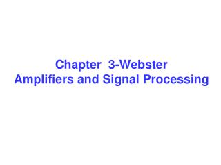 Chapter 3-Webster Amplifiers and Signal Processing