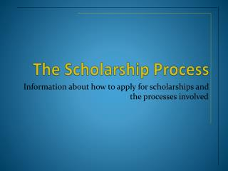 The Scholarship Process