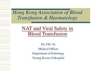 Hong Kong Association of Blood Transfusion  Haematology NAT ...