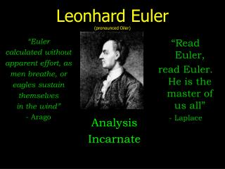 Leonhard Euler pronounced Oiler