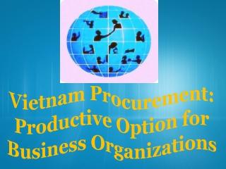 Vietnam Procurement: Productive Option for Business Organizations