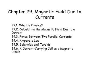 Chapter 29. Magnetic Field Due to Currents