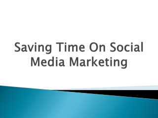 Saving Time On Social Media Marketing