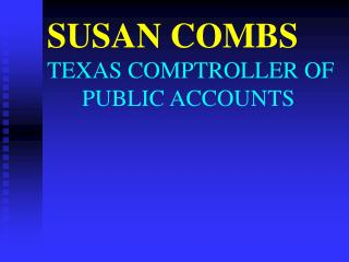 SUSAN COMBS TEXAS COMPTROLLER OF              PUBLIC ACCOUNTS