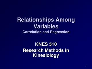 Relationships Among Variables Correlation and Regression
