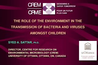 THE ROLE OF THE ENVIRONMENT IN THE TRANSMISSION OF BACTERIA AND VIRUSES AMONGST CHILDREN