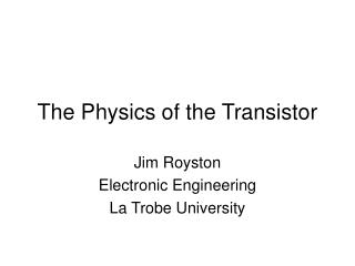 The Physics of the Transistor