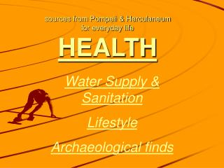 Sources from Pompeii  Herculaneum  for everyday life HEALTH