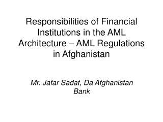 Responsibilities of Financial Institutions in the AML Architecture ...