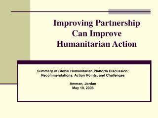 Improving Partnership  Can Improve  Humanitarian Action