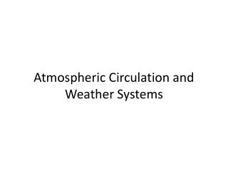 Atmospheric Circulation and Weather Systems