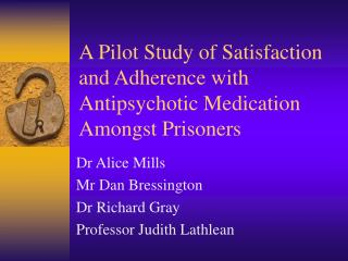A Pilot Study of Satisfaction and Adherence with Antipsychotic Medication Amongst Prisoners