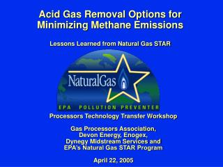 Acid Gas Removal Options for Minimizing Methane Emissions  Lessons Learned from Natural Gas STAR