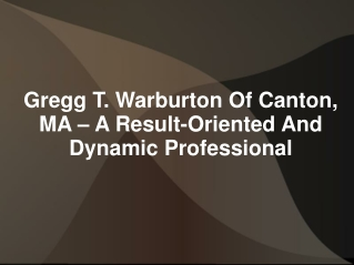 Gregg T. Warburton Canton MA