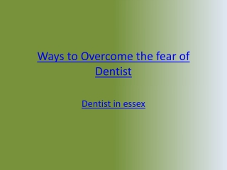 Ways to Overcome the fear of Dentist