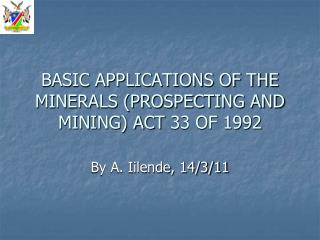 BASIC APPLICATIONS OF THE MINERALS PROSPECTING AND MINING ACT 33 ...