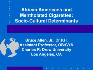 African Americans and Mentholated Cigarettes:  Socio-Cultural Determinants